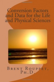 Conversion Factors and Data for the Life and Physical Sciences